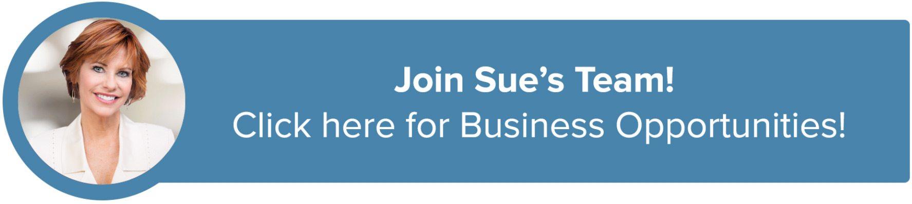 Sue Fries - Join Sue's Team!
